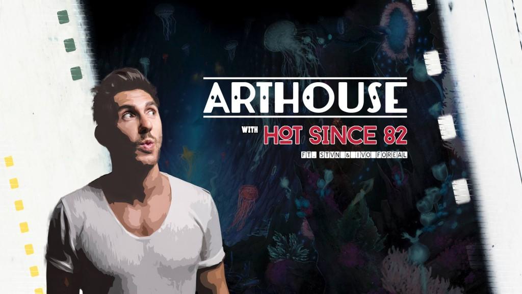 Arthouse_HotSince82