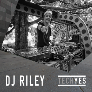DJ Riley - TechYes